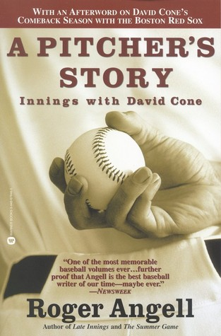 A Pitcher's Story: Innings with David Cone by Roger Angell