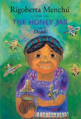 The Honey Jar by Rigoberta Menchú, Dante Liano, Domi
