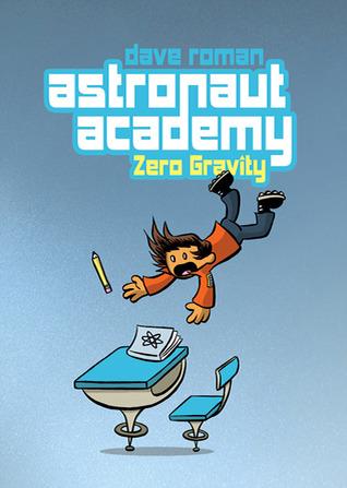 Astronaut Academy: Zero Gravity by Dave Roman