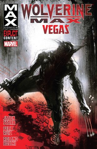 Wolverine MAX, Volume 3: Vegas by Jason Starr, Felix Ruiz