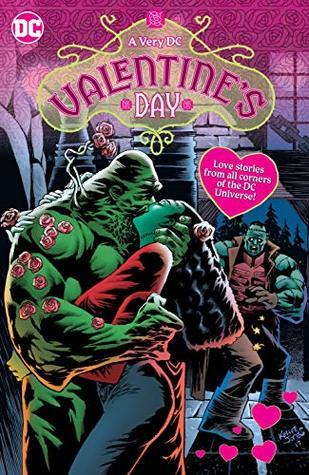 A Very DC Valentine's Day by Steve Orlando, Mark Russell, Paul Dini, Jimmy Palmiotti, John Timms, Kelley Jones, Amanda Conner, Emanuela Lupacchino, Bryan Hitch