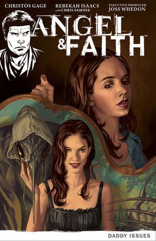 Angel & Faith: Daddy Issues by Rebekah Isaacs, Christos Gage, Joss Whedon, Chris Samnee