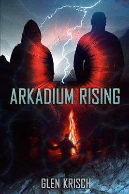 Arkadium Rising by Glen Krisch