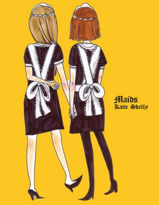 Maids by Katie Skelly