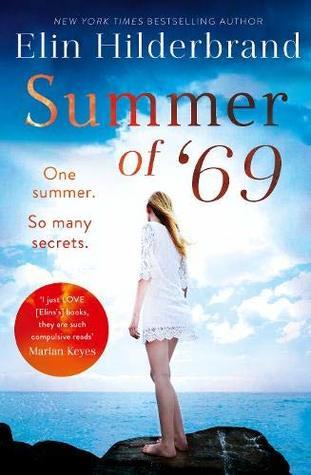 Summer of '69: One Summer. So Many Secrets . . . by Elin Hilderbrand