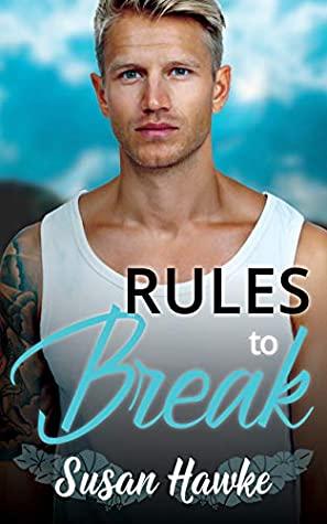 Rules to Break by Susan Hawke