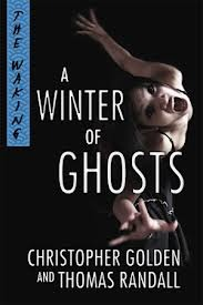 A Winter of Ghosts by Thomas Randall, Christopher Golden