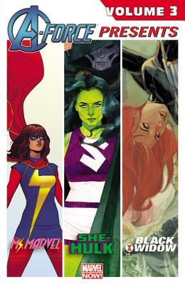 A-Force Presents Vol. 3 by Adrian Alphona, Nathan Edmondson, G. Willow Wilson, Charles Soule, Javier Pulido, Kelly Sue DeConnick, David López, Phil Noto