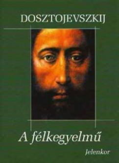 A félkegyelmű by Fyodor Dostoyevsky