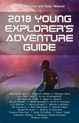 2018 Young Explorer's Adventure Guide by Nancy Kress, Marilag Angway, Stephen Blake