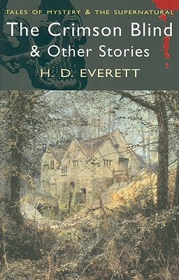 The Crimson Blind And Other Stories by H.D. Everett