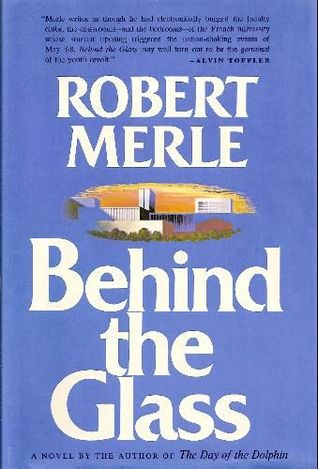 Behind the Glass by Robert Merle