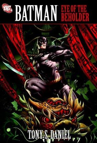 Batman: Eye of the Beholder by Tony S. Daniel, Andy Smith, Steve Scott