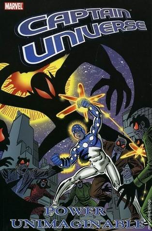 Captain Universe: Power Unimaginable by Tony Isabella, Gerry Conway, Bill Mantlo