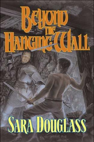 Beyond the Hanging Wall by Sara Douglass