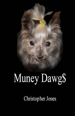 Muney Dawg$ by Christopher Jones
