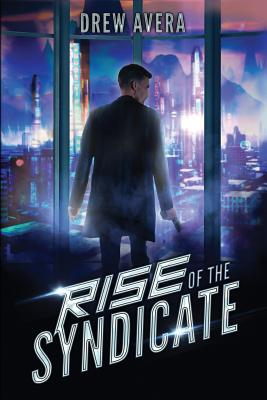 Rise of the Syndicate by Drew Avera