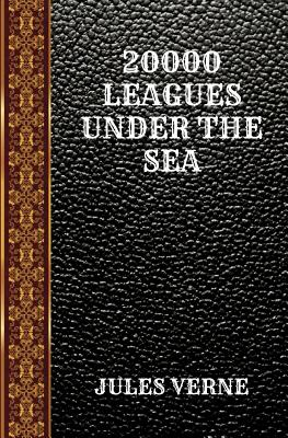 20000 Leagues Under the Sea: By Jules Verne by Jules Verne