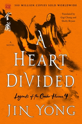 A Heart Divided: The Definitive Edition by Jin Yong