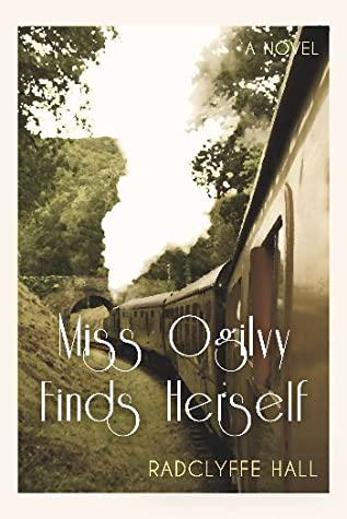 Miss Ogilvy Finds Herself by Radclyffe Hall