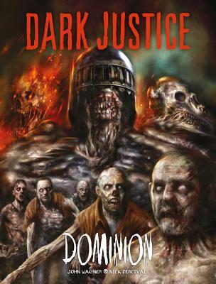 Dark Justice: Dominion: Dominion by Nick Percival, John Wagner