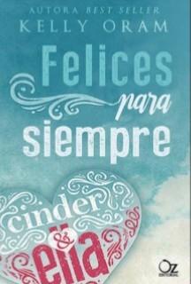 Felices para siempre by Tamara Arteaga Pérez, Yuliss M. Priego, Kelly Oram