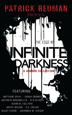 Infinite Darkness (The Edge: Volume 2) by Sarah Gribble, Matthew Brockmeyer, Matthew Speak