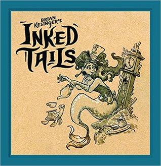 Brian Kesinger's Inked Tails by Brian Kesinger
