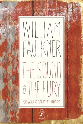 The Sound and the Fury: The Corrected Text with Faulkner's Appendix by William Faulkner