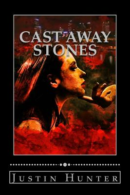 Cast Away Stones by Justin Hunter