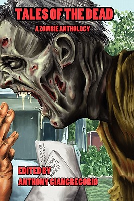 Tales of the Dead: A Zombie Anthology by Rick Moore, Kelly Hudson