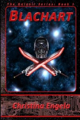 Blachart: Galaxii Book 1 by Christina Engela