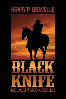 Black Knife by Henry P. Gravelle