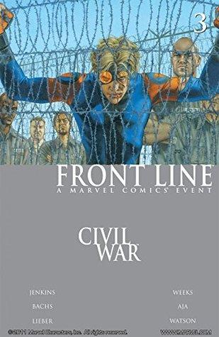 Civil War: Front Line #3 by Steve Lieber, John Watson, David Aja, Ramón F. Bachs, Paul Jenkins, Lee Weeks, Robert Campanella, John Watson