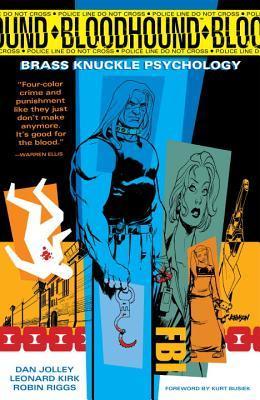 Bloodhound Volume 1: Brass Knuckle Psychology by Dan Jolley, Eddy Barrows, Brendan Wright, Leonard Kirk, Robin Riggs