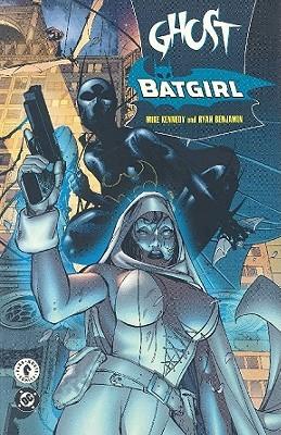 Ghost/Batgirl: The Resurrection Engine by Mike Kennedy, Ryan Benjamin