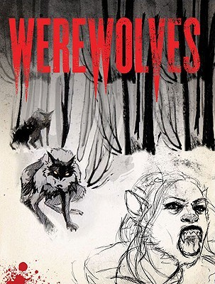 Werewolves: An Illustrated Journal of Transformation by Allyson Haller, Paul Jessup