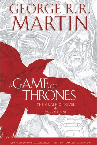 A Game of Thrones, The Graphic Novel: Vol 1 by George R.R. Martin, Daniel Abraham