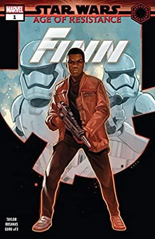 Star Wars: Age of Resistance - Finn #1 by Ramon Rosanas, Tom Taylor, Phil Noto