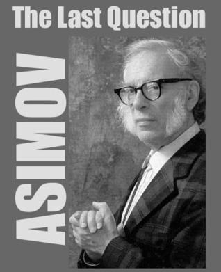 The Last Question by Jim Gallant, Bob E. Flick, Isaac Asimov