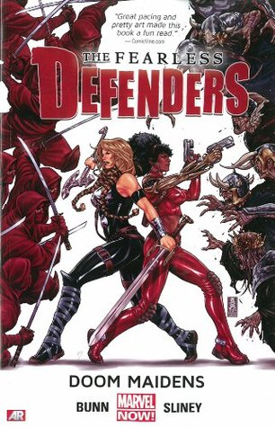 The Fearless Defenders, Vol. 1: Doom Maidens by Will Sliney, Veronica Gandini, Cullen Bunn