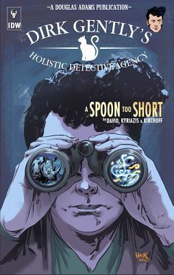 Dirk Gently's Holistic Detective Agency: A Spoon Too Short by Arvind Ethan David, Ilias Kyriazis