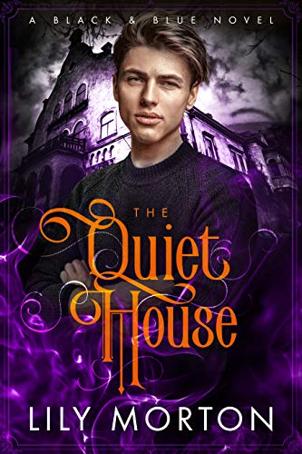 The Quiet House by Lily Morton