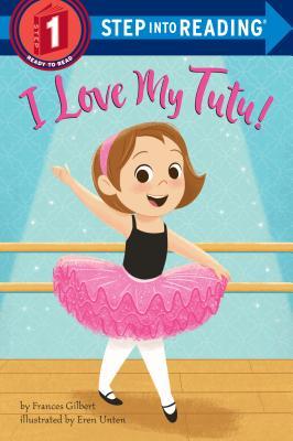 I Love My Tutu! by Frances Gilbert