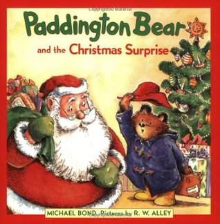 Paddington Bear and the Christmas Surprise by Michael Bond, R.W. Alley