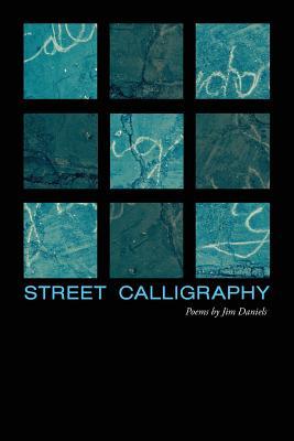 Street Calligraphy by Jim Daniels