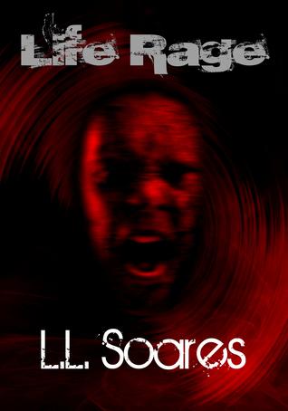 Life Rage by L.L. Soares
