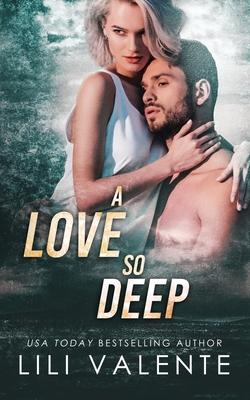 A Love so Deep by Lili Valente