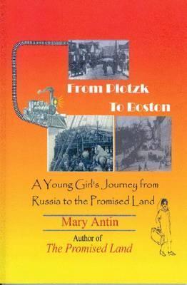 From Plotzk to Boston by Mary Antin