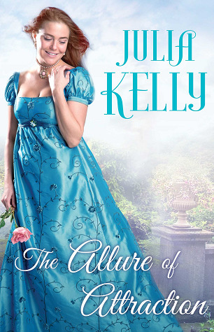 The Allure of Attraction by Julia Kelly